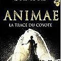 Animae t2 - la trace du coyote