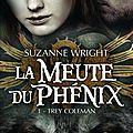 La meute du Phénix - Tome 1 : Trey Coleman de Suzanne Wright