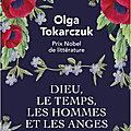 Olga Tokarczuk - « Dieu, le temps, les hommes et les anges »