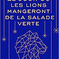 Le jour où les lions mangeront de la salade verte de Raphaëlle Giordano