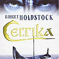 Le <b>Codex</b> Merlin, tome 1 : Celtika - Robert Holdstock