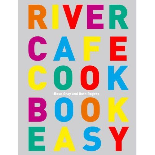 RIVER CAFE COOK EASY