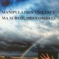 Manipulation, <b>violence</b>, mon témoignage
