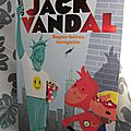 Jack vandal, tome 2 : super-héros incognito, par lee bacon