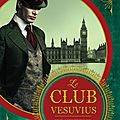 (Chronique) Lucifer Box, tome 1 : Le Club Vesuvius - <b>Mark</b> <b>Gatiss</b>