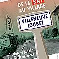 Retour de l'<b>exposition</b> « De la RN 7 au village. L'album-<b>photo</b> des Villeneuvois »