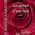 Le Carcan d'une rose - Lydie <b>Corbin</b>