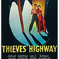 Les bas-fonds de frisco (thieves' highway) (1949) de jules dassin
