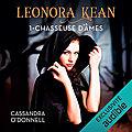 Léonora Kean #1 : Chasseuse d'âmes, de Cassandra O'Donnell