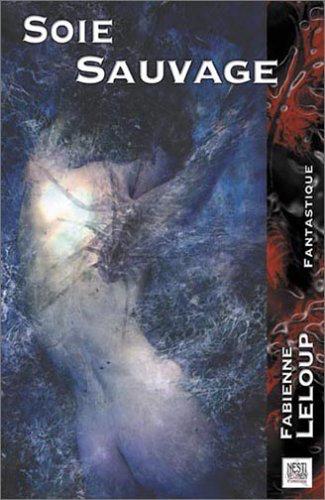 Annonce des éditions NESTIVEQNEN : SOIE SAUVAGE en édition numérique !