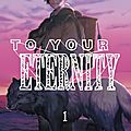 [résultats] to your eternity de yoshitoki oima