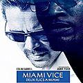Miami vice de michael mann avec colin farrell, jamie foxx, gong li