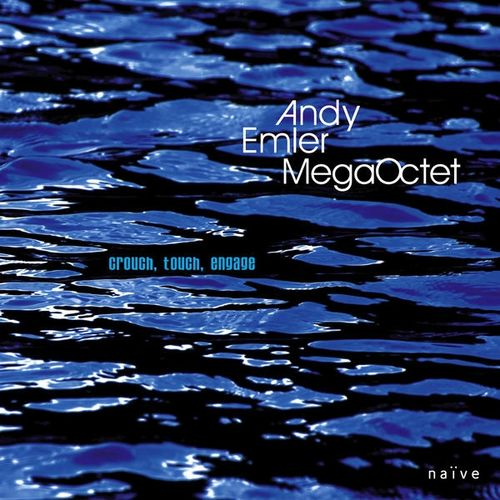 Andy Emler Megaoctet - 2009 - Crouch, Touch, Engage (Naïve)