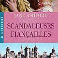 Scandaleuses fiançailles ~~ Jane <b>Ashford</b>