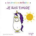 Les <b>émOtiOns</b> de GastOn : Je suis timide