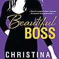 Beautiful bastard tome 4.5 : beautiful boss de christina lauren