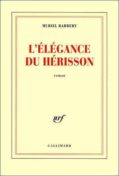 L'Elégance du Hérisson - Muriel Barbery