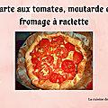 Tarte aux tomates, moutarde et fromage à <b>raclette</b>