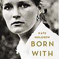 Born with teeth - Kate Mulgrew