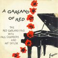 Red Garland Trio with Paul Chambers and Art Taylor - 1956 - A Garland Of Red (Esquire)