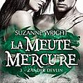 La meute mercure tome 3 : zander devlin de suzanne wright
