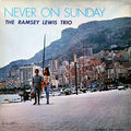 Ramsey Lewis Trio - 1961 - Never On Sunday (Argo)