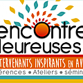 """Les Rencontres Heureuses.12"", des intervenants inspirants en Aveyron."