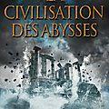 La civilisation des abysses