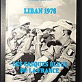 Liban 1978 : Les casques bleus de la France (200 <b>photos</b> exclusives de François-Xavier Roch)- Colonel Salvan
