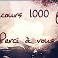 [Edit RESULTATS] The big big concours des 1000 fans - 1000 mercis !