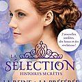 La sélection, histoires secrètes : la reine et la préférée de kiera cass