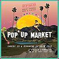 Pop up market lyon : 15 & 16 juin 2013 !!!