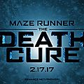 The maze runner : the death cure - final trailer + posters
