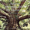Un livre à offrir : les arbres remarquables de touraine.