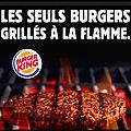 <b>Burger</b> <b>King</b> - Une cuisson à la flamme qui pose des questions brûlantes...