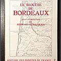 Histoire des <b>Diocèses</b> de France, Tome 2 : Le <b>Diocèse</b> de Bordeaux - Sous la Direction de Bernard Guillemain