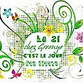 Nous somme le 21 et c est le jour des fleurs pour greenye