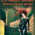 Enquêtes sur les vampires, fantômes, démons et loups-garous de marc-louis questin