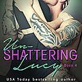 Un-shattering lucy , the lucy and harris novella tome 4, terri anne browning / nath'