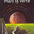 Mars la Verte (Green Mars) - Kim Stanley Robinson