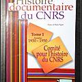 Histoire documentaire du <b>CNRS</b>, Tome 1 : Années 1930-1950