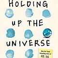 [CHRONIQUE] Holding up the universe (Les mille visages de notre histoire) de <b>Jennifer</b> Niven