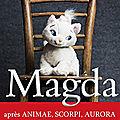 Magda, de Roxane Dambre (sortie le vendredi 13 juillet)
