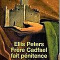 Frère cadfaël fait pénitence ---- ellis peters