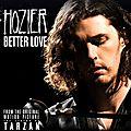 Better love par hozier, la chanson de #tarzan 2016 !