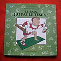 Le bain j'ai pas le temps, Madelaine Brunelet, <b>collection</b> La <b>Maternelle</b>, éditions actes sud junior 1998