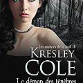 Les ombres de la nuit Tome 8. Le démon des ténèbres de <b>Kresley</b> <b>Cole</b>.