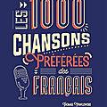 Le livre musical ... « Les 1000 <b>chansons</b> préférées des Français ».