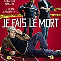 Je fais le mort - jean-paul salomé (2013) - un canular de françois lembrouille