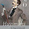 Huysmans, de Degas à Grünewald, exposition au Musée d'Orsay